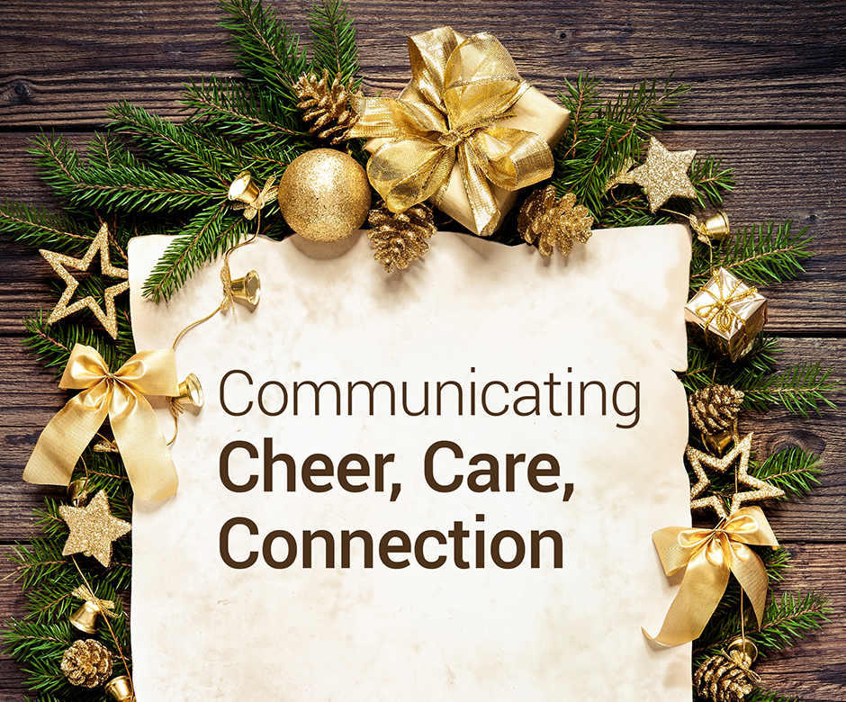 Communicating Cheer, Care & Connection